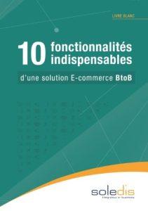 Livre blanc Soledis :10 fonctionnalités indispensables d'une solution E-commerce BtoB